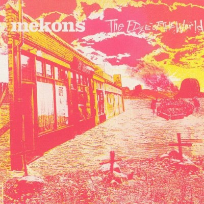 The Mekons - The Edge of the World cover art