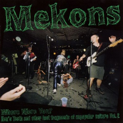 The Mekons - Where Were You?: Hens Teeth and Other Lost Fragments of Popular Culture, Volume 2 cover art