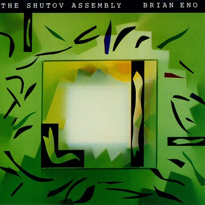 Brian Eno - The Shutov Assembly cover art