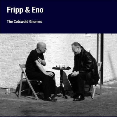 Fripp & Eno - The Cotswold Gnomes (Beyond Even (1992-2006)) cover art