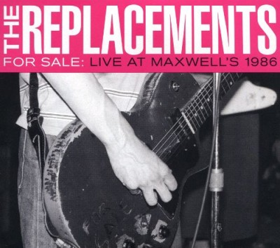The Replacements - For Sale: Live at Maxwell's 1986 cover art
