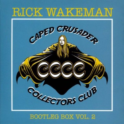 Rick Wakeman - Caped Crusader Collectors Club Bootleg Box Vol. 2 cover art