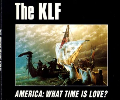 The KLF - America: What Time Is Love? cover art