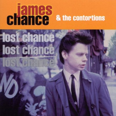 James Chance & The Contortions - Lost Chance cover art