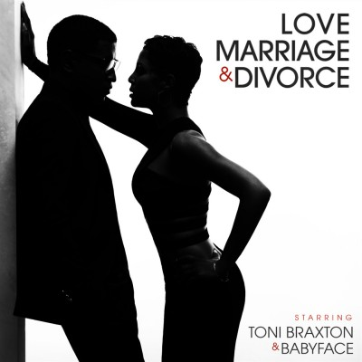 Toni Braxton / Babyface - Love, Marriage & Divorce cover art