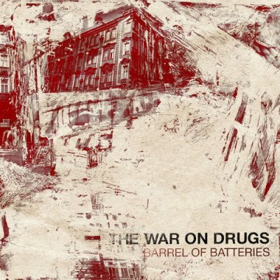 The War on Drugs - Barrel of Batteries cover art