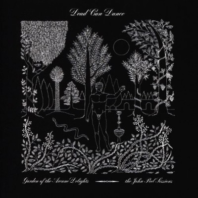 Dead Can Dance - Garden of the Arcane Delights / The John Peel Sessions cover art