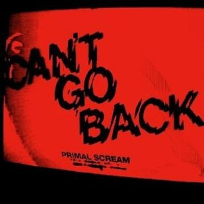 Primal Scream - Can't Go Back cover art