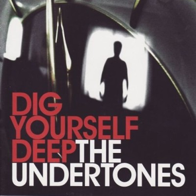 The Undertones - Dig Yourself Deep cover art