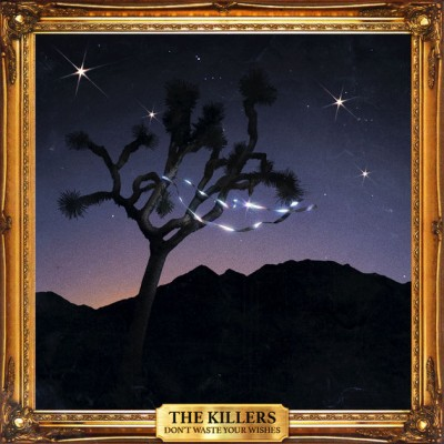 The Killers - Don't Waste Your Wishes cover art