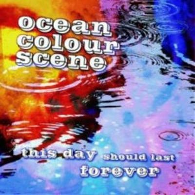 Ocean Colour Scene - This Day Should Last Forever cover art
