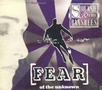 Siouxsie & the Banshees - Fear (Of the Unknown) cover art