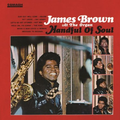 James Brown - James Brown at the Organ: Handful of Soul cover art
