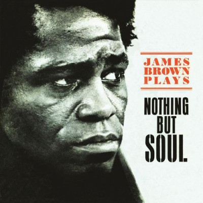 James Brown - James Brown Plays Nothing but Soul cover art