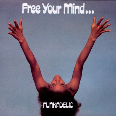 Funkadelic - Free Your Mind... and Your Ass Will Follow cover art