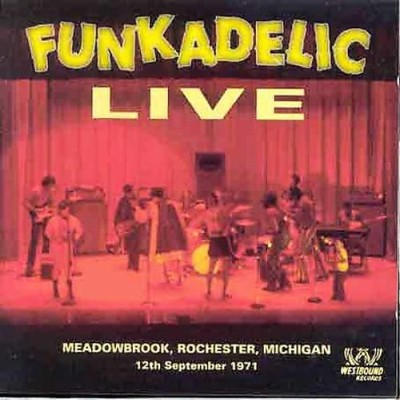 Funkadelic - Live: Meadowbrook, Rochester, Michigan 12th September 1971 cover art