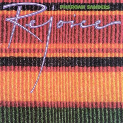Pharoah Sanders - Rejoice cover art