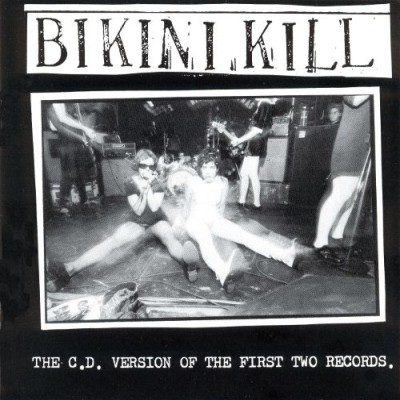 Bikini Kill - The C.D. Version of the First Two Records cover art