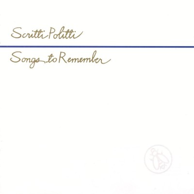 Scritti Politti - Songs to Remember cover art