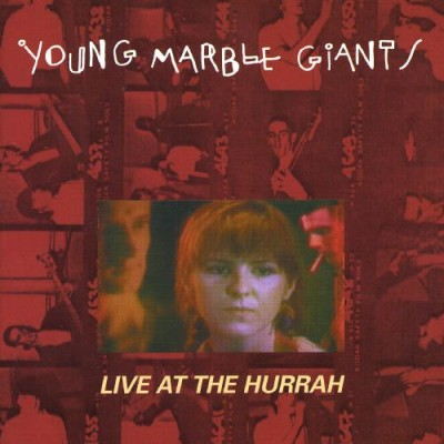 Young Marble Giants - Live at the Hurrah cover art