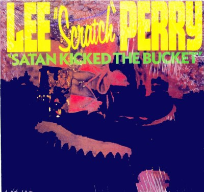"Lee ""Scratch"" Perry - Satan Kicked the Bucket cover art"