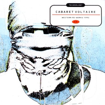 Cabaret Voltaire - Technology: Western Re-Works 1992 cover art