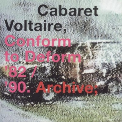 Cabaret Voltaire - Conform to Deform '82 / '90. Archive cover art