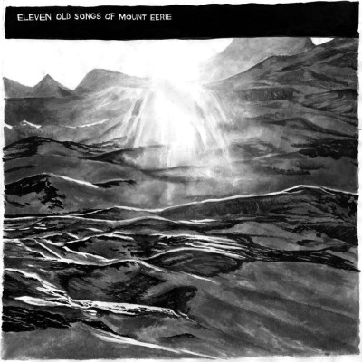 Mount Eerie - Eleven Old Songs cover art