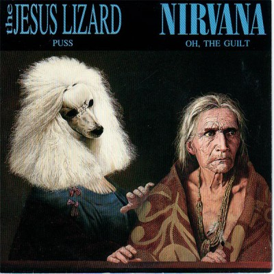 The Jesus Lizard / Nirvana - Puss / Oh, the Guilt cover art