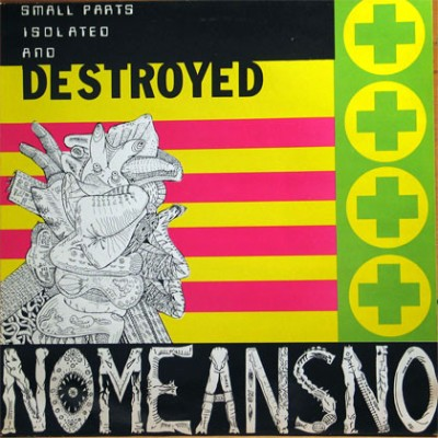 NoMeansNo - Small Parts Isolated and Destroyed cover art