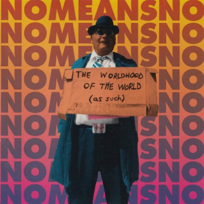 NoMeansNo - The Worldhood of the World (As Such) cover art