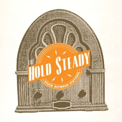 The Hold Steady - Stuck Between Stations cover art