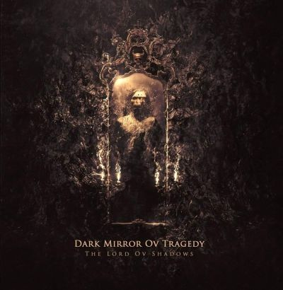 Dark Mirror ov Tragedy - The Lord ov Shadows cover art