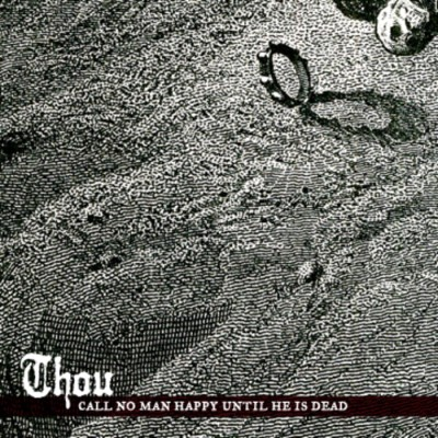 Thou - Call No Man Happy Until He Is Dead cover art