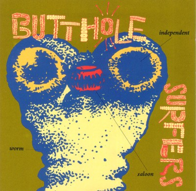 Butthole Surfers - Independent Worm Saloon cover art