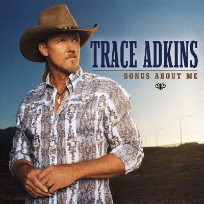 Trace Adkins - Songs About Me cover art