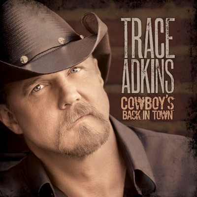 Trace Adkins - Cowboy's Back in Town cover art