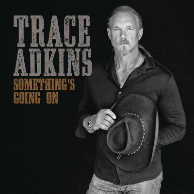 Trace Adkins - Something's Going On cover art