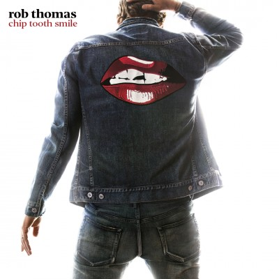 Rob Thomas - Chip Tooth Smile cover art