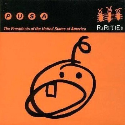 The Presidents of the United States of America - Rarities cover art