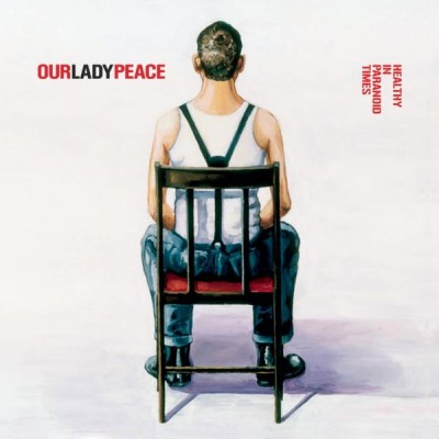 Our Lady Peace - Healthy in Paranoid Times cover art