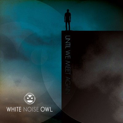 White Noise Owl - Until We Meet Again cover art
