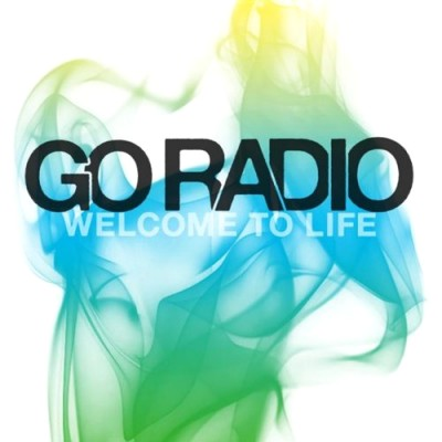 Go Radio - Welcome to Life cover art
