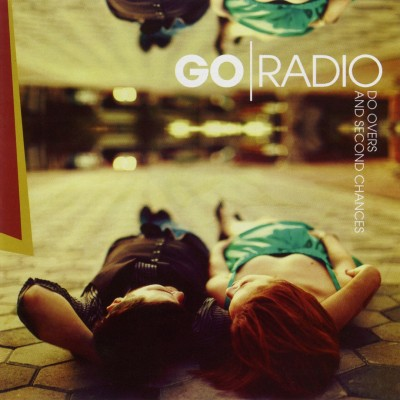 Go Radio - Do Overs and Second Chances cover art