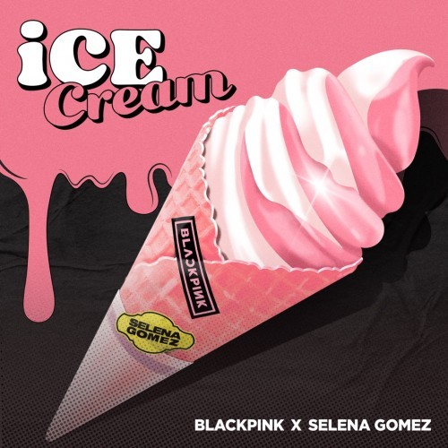 BLACKPINK / Selena Gomez - Ice Cream cover art