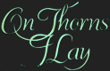 On Thorns I Lay logo