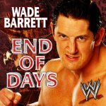 WWE: End of Days (Wade Barrett) [Feat. Matty McCloskey]