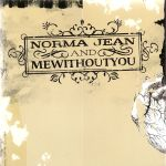 Norma Jean and mewithoutYou
